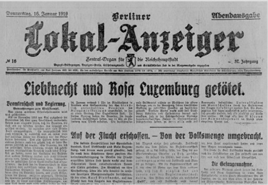 H Berliner Lokal-Anzeiger, 16 Ιανουαρίου 1919 ανακοινώνει στην πρώτη σελίδα της τον θάνατο της Ρόζας Λούξεμπουργκ και του Kαρλ Λίμπκνεχτ.